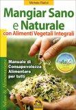 Mangiar Sano e Naturale - Libro