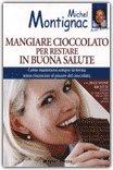 Mangiare Cioccolato per Restare in Buona Salute