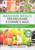 Mangiare Meglio per Prevenire e Curare il Male - Libro