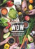 Mangiare Wow - La Rivoluzione inizia dalla Dispensa - Libro