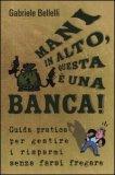 Mani in Alto, Questa è una Banca!  - Libro