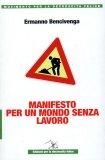 Manifesto per un Mondo senza Lavoro  - Libro