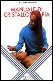Manuale di Cristalloterapia — Libro