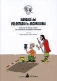 Manuale del Volontario in Archeologia  - Libro