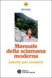 Manuale della Sciamana Moderna - Libro