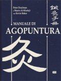 Manuale di Agopuntura - Libro