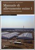 Manuale di Allevamento Suino. Vol. 1: L'azienda e l'Impresa Suinicola.  — Libro
