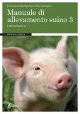 Manuale di Allevamento Suino  - Vol. 3: l'Alimentazione.