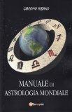 Manuale di Astrologia Mondiale - Libro