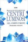 Manuale di Attivazione dei Centri Luminosi nel Corpo Umano - Libro