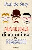 Manuale di Autodifesa per Maschi  - Libro