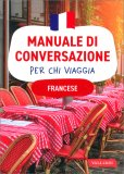 Manuale di Conversazione per chi Viaggia - Francese — Libro