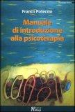 Manuale di Introduzione alla Psicoterapia  - Libro