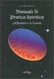 Manuale di Pratica Spiritica con Pendolo e la Tavola - Libro