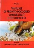 Manuale di Pronto Soccorso Omeopatico e Fitoterapico - Libro