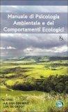 Manuale di Psicologia Ambientale e dei Comportamenti Ecologici  - Libro
