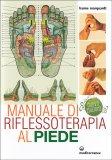 MANUALE DI RIFLESSOTERAPIA AL PIEDE Nuova edizione ampliata e rielaborata di Hanne Marquardt