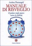 MANUALE DI RISVEGLIO Il primo reale passo verso la felicità di Andrea Pietrangeli
