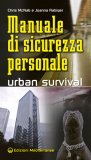 Manuale di sicurezza personale - Urban Survival  - Libro