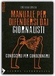 Manuale per Difendersi dai Giornalisti