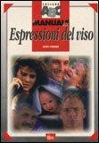 Il Manuale delle Espressioni del Viso