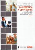 Manuale Illustrato per la Domotica a uso Sociale - Libro