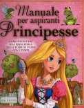 Manuale per Aspiranti Principesse  — Libro