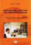 Manuale per il Gestore dell'Impianto di Biogas - Libro
