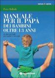 Manuale per il Papà di Bambini oltre i 3 Anni  — Libro