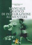 Manuale Pratico di Integrazione Alimentare - Libro