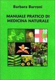 Manuale Pratico di Medicina Naturale  - Libro