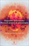 Manuale Pratico di Psicomagia - Libro