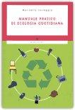 Manuale Pratico di Ecologia Quotidiana