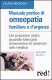 MANUALE PRATICO DI OMEOPATIA FAMILIARE E D'URGENZA Un prezioso aiuto quando bisogna intervenire in assenza del medico di Ruggero Dujany