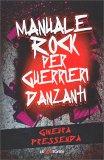 Manuale Rock per Guerrieri Danzanti - Libro
