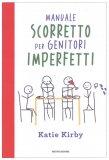 Manuale Scorretto per Genitori Imperfetti - Libro
