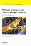 Manuale Teorico-Pratico di Patologie Specialistiche - Libro
