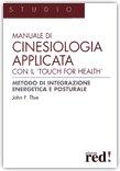"""Manuale di cinesiologia applicata con il """"Touch for health"""""""