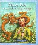 Marco Polo Cronaca di un Lungo Viaggio