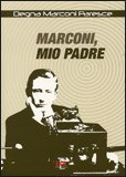 Marconi, Mio Padre