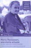 Maria Montessori, una Storia Attuale — Libro