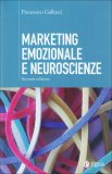 Marketing Emozionale e Neuroscienze  - Libro