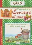 Marmellate e Conserve di Casa  - Libro