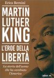 Martin Luther King - L'Eroe della Libertà — Libro