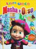 Masha e Orso - Libro Gioco - Colori in Festa