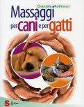 Massaggi per Cani e per Gatti  - Libro