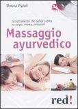 MASSAGGIO AYURVEDICO  — Il trattamento che agisce subito su corpo, mente, emozioni