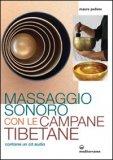 Massaggio Sonoro con le Campane Tibetane + CD Audio