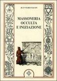 Massoneria Occulta e Iniziazione