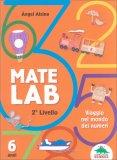 Matelab - Secondo Liivello - Viaggio nel Mondo dei Numeri - Libro